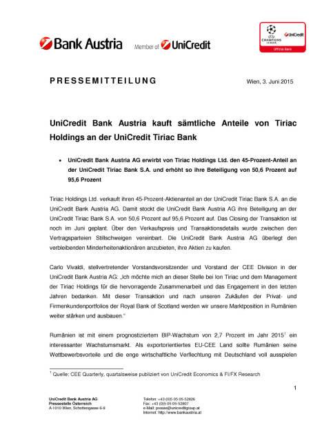 UniCredit Bank Austria kauft sämtliche Anteile von Tiriac Holdings an der UniCredit Tiriac Bank, Seite 1/2, komplettes Dokument unter http://boerse-social.com/static/uploads/file_81_unicredit_tiriac_bank.pdf (03.06.2015)