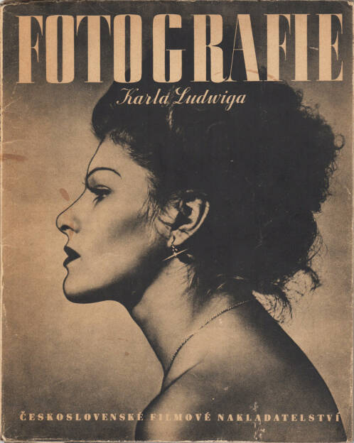 Karel Ludwig - Fotografie Karla Ludwiga, Ceskoslovenske Filmove Nakladatelstvi 1948, Cover - http://josefchladek.com/book/karel_ludwig_-_fotografie_karla_ludwiga, © (c) josefchladek.com (04.06.2015)