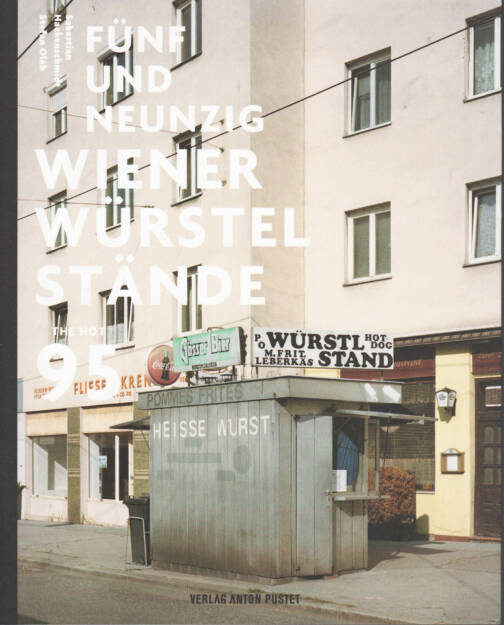 Stefan Olah - Fünfundneunzig Wiener Würstelstände, Anton Pustet 2013, Cover - http://josefchladek.com/book/stefan_olah_-_funfundneunzig_wiener_wurstelstande, © (c) josefchladek.com (07.06.2015)