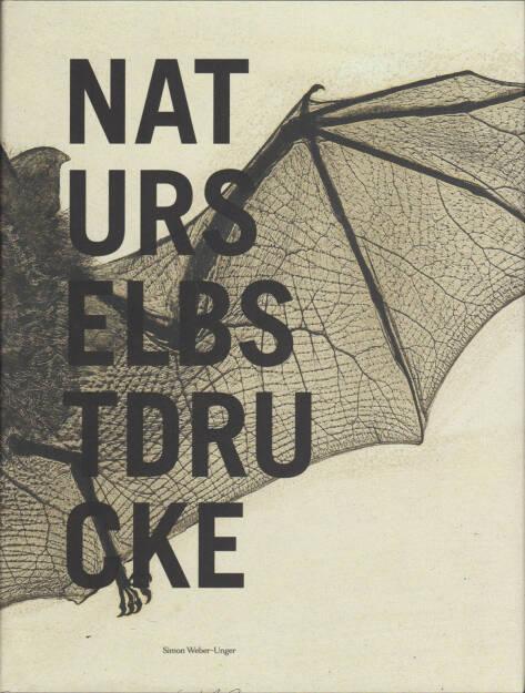 Simon Weber-Unger - Naturselbstdrucke, Album Verlag 2014, Cover  - http://josefchladek.com/book/simon_weber-unger_-_naturselbstdrucke, © (c) josefchladek.com (19.06.2015)