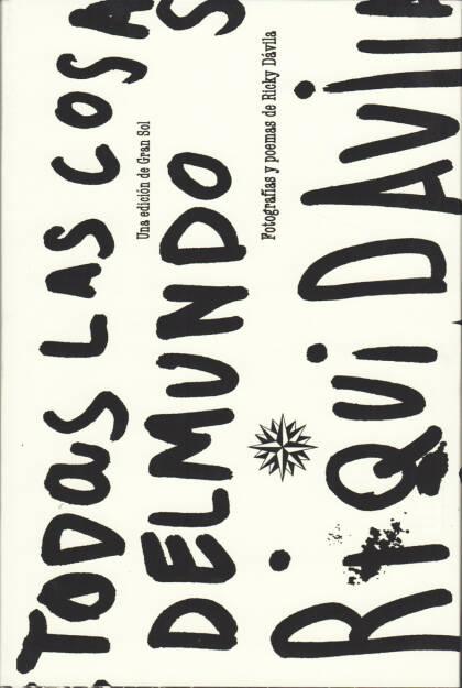 Ricky Dávila - Todas las cosas del mundo, Gran Sol Comunicación Visual 2014, Cover - http://josefchladek.com/book/ricky_davila_-_todas_las_cosas_del_mundo, © (c) josefchladek.com (23.06.2015)