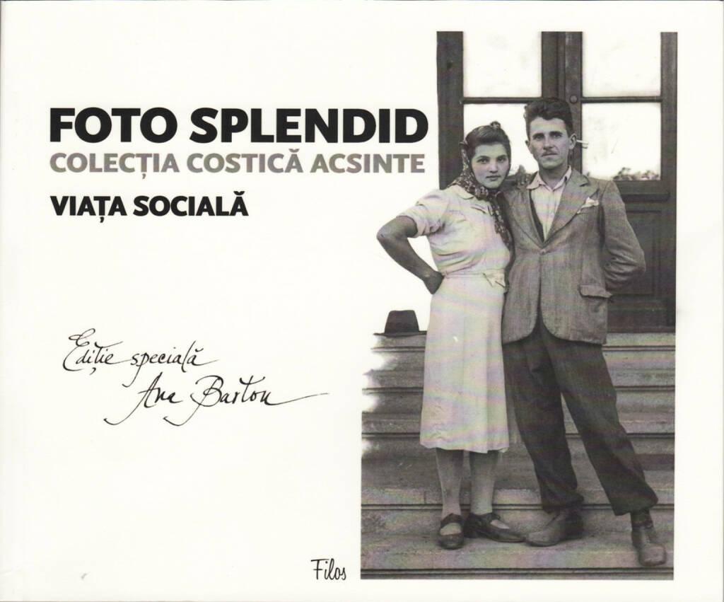 Costică Acsinte - Foto Splendid vol 1: Viața socială, Editura Filos & Cezar Popescu 2015, Cover - http://josefchladek.com/book/costică_acsinte_-_foto_splendid_vol_1_viața_socială, © (c) josefchladek.com (01.07.2015)