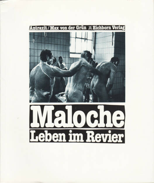 Marc Izikowitz, Wolfgang Staiger and Michael Wolf aka. Antrazit - Maloche: Leben im Revier, Eichborn 1982, Cover - http://josefchladek.com/book/marc_izikowitz_wolfgang_staiger_and_michael_wolf_aka_antrazit_-_maloche_leben_im_revier, © (c) josefchladek.com (08.07.2015)