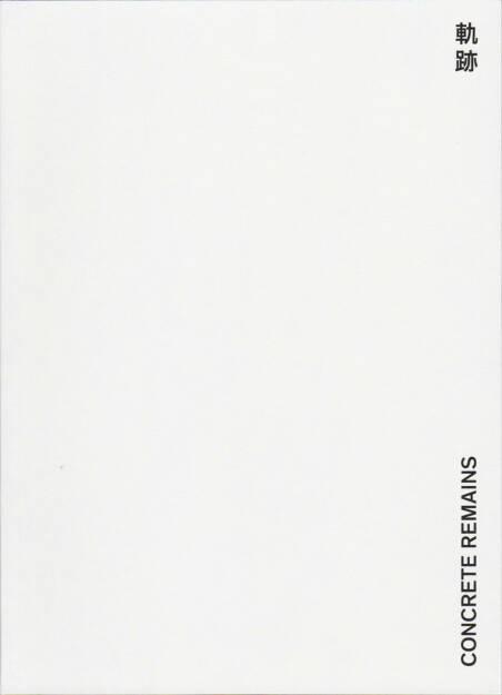 Johannes Ernst - Concrete Remains 軌跡, Self published 2015, Cover - http://josefchladek.com/book/johannes_ernst_-_concrete_remains_軌跡, © (c) josefchladek.com (23.07.2015)