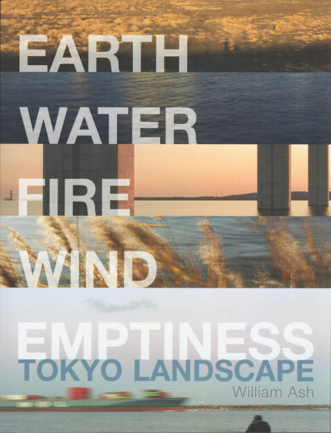William Ash - Earth, Water. Fire, Wind, Emptiness: Tokyo Landscape, Hakusan Creation 2015, Cover - http://josefchladek.com/book/william_ash_-_earth_water_fire_wind_emptiness_tokyo_landscape, © (c) josefchladek.com (27.07.2015)