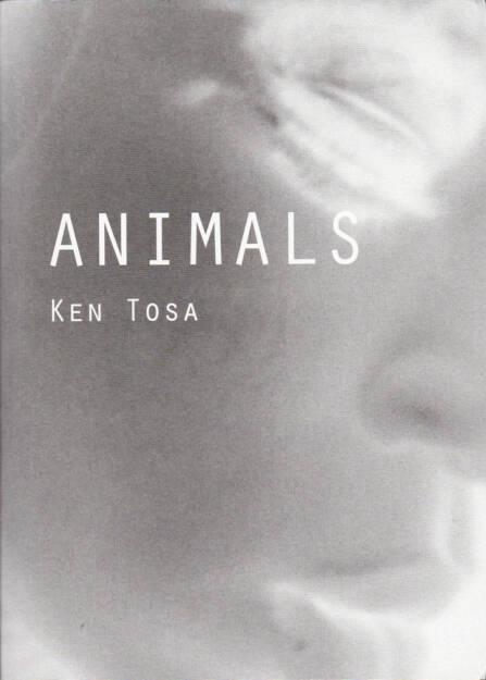 Ken Tosa - Animals, Lieutenant Willsdorff 2015, Cover - http://josefchladek.com/book/ken_tosa_-_animals, © (c) josefchladek.com (05.08.2015)