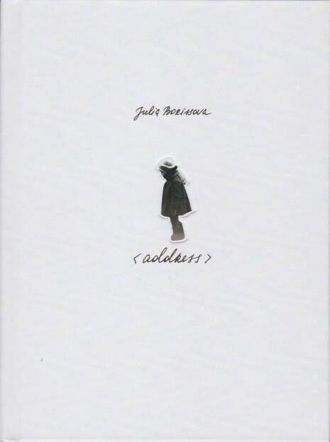 Julia Borissova - Address, Self published 2015, Cover - http://josefchladek.com/book/julia_borissova_-_address, © (c) josefchladek.com (18.08.2015)