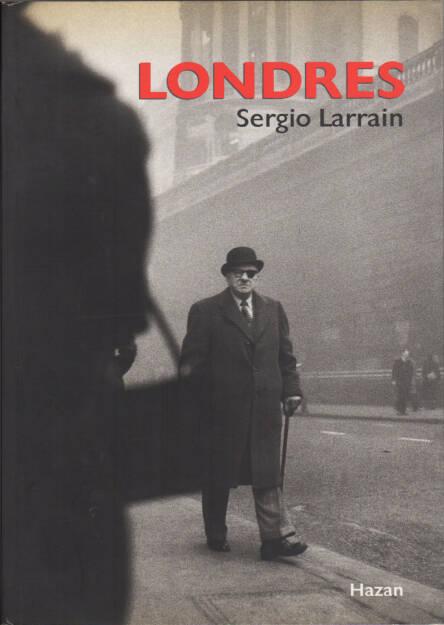 Sergio Larrain - Londres, Fernand Hazan 1998, Cover - http://josefchladek.com/book/sergio_larrain_-_londres, © (c) josefchladek.com (21.08.2015)