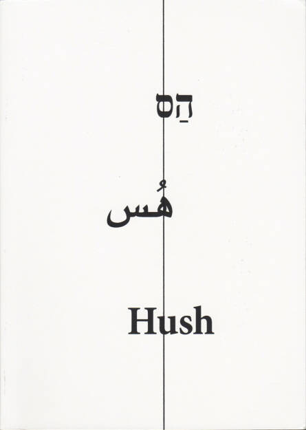 Noa Ben-Shalom - Hush, Israel Palestine 2000-2014, Sternthal Books 2015, Cover - http://josefchladek.com/book/noa_ben-shalom_-_hush_israel_palestine_2000-2014, © (c) josefchladek.com (24.08.2015)