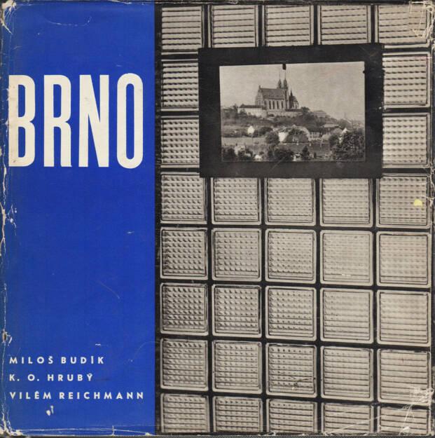 Vilém Reichmann / Miloš Budík / K.O. Hrubý - Brno, Krajské nakladatelství v Brně 1964, Cover - http://josefchladek.com/book/vilem_reichmann_miloš_budik_ko_hruby_-_brno, © (c) josefchladek.com (06.09.2015)