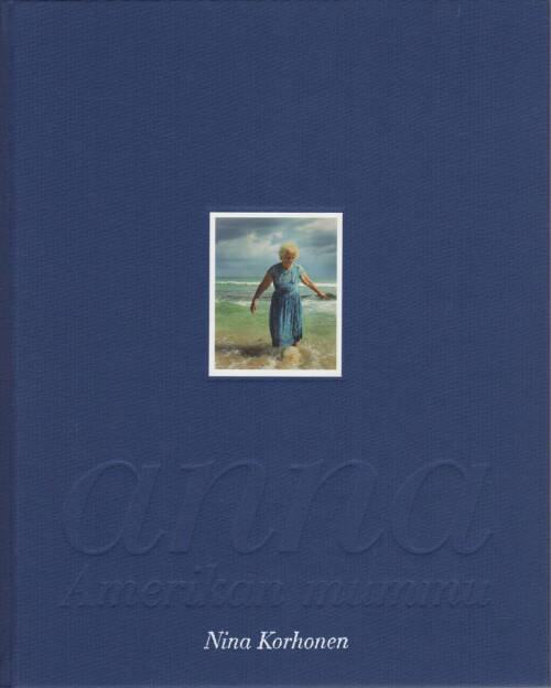 Nina Korhonen - anna - Amerikan mummu, Journal 2004, Cover - http://josefchladek.com/book/nina_korhonen_-_anna_-_amerikan_mummu, © (c) josefchladek.com (10.09.2015)