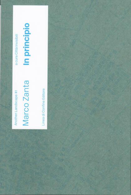 Marco Zanta - In Principio, Linea di Confine Editore 2015, Cover - http://josefchladek.com/book/marco_zanta_-_in_principio, © (c) josefchladek.com (11.09.2015)