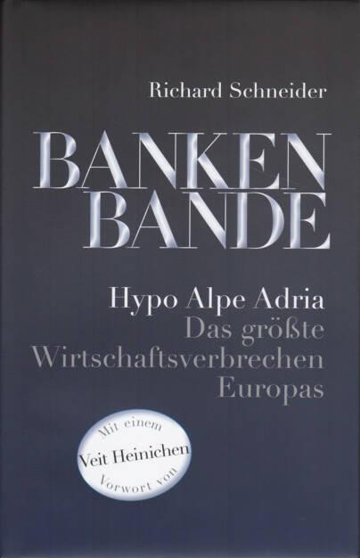 Richard Schneider - Bankenbande: Hypo Alpe Adria Das größte Wirtschaftsverbrechen Europas, http://boerse-social.com/financebooks/show/richard_schneider_-_bankenbande_hypo_alpe_adria_das_grosste_wirtschaftsverbrechen_europas (14.09.2015)