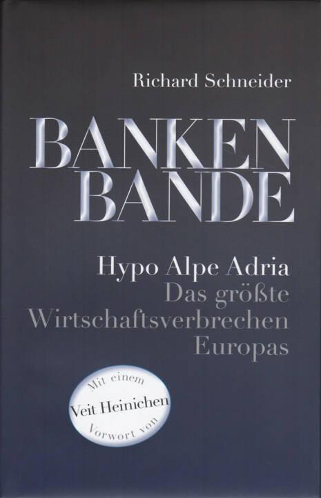 Richard Schneider - Bankenbande: Hypo Alpe Adria Das größte Wirtschaftsverbrechen Europas, http://boerse-social.com/financebooks/show/richard_schneider_-_bankenbande_hypo_alpe_adria_das_grosste_wirtschaftsverbrechen_europas