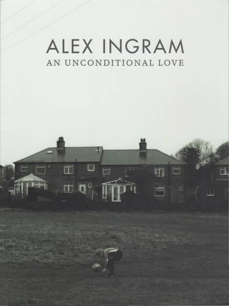 Alex Ingram - An Unconditional Love, ExWhyZed 2015, Cover - http://josefchladek.com/book/alex_ingram_-_an_unconditional_love, © (c) josefchladek.com (20.09.2015)