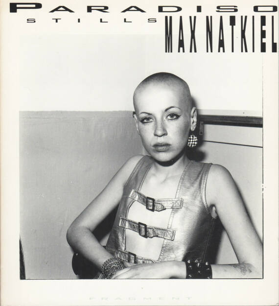 Max Natkiel - Paradiso Stills, Fragment 1986, Cover - http://josefchladek.com/book/max_natkiel_-_paradiso_stills, © (c) josefchladek.com (20.09.2015)