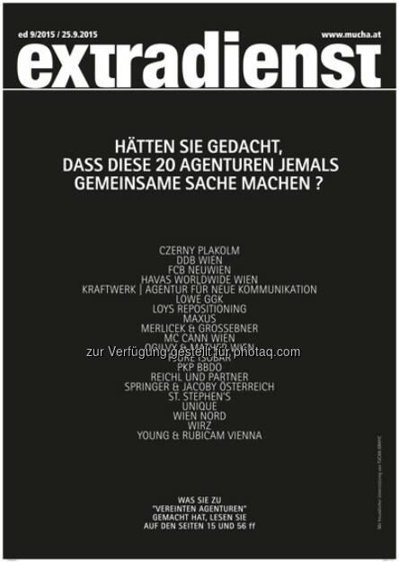 ExtraDienst 9/2015 – Vereinte Agenturen Österreichs : Das gab es noch nie: Auf Initiative von ExtraDienst fanden sich 20 Agenturen zusammen, um gemeinsam eine Kampagne zu finden, die sich für einen menschlichen Umgang mit Flüchtlingen einsetzt : ©Mucha Verlag, © Aussender (25.09.2015)