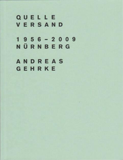 Andreas Gehrke - Quelle Versand 1956–2009, Nürnberg, Drittel Books 2013, Cover - http://josefchladek.com/book/andreas_gehrke_-_quelle_versand_19562009_nurnberg, © (c) josefchladek.com (27.09.2015)