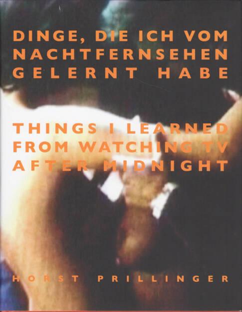 Horst Prillinger - Dinge, die ich vom Nachtfernsehen gelernt habe, Books on Demand 2010, Cover - http://josefchladek.com/book/horst_prillinger_-_dinge_die_ich_vom_nachtfernsehen_gelernt_habe_things_i_learned_from_watching_tv_after_midnight, © (c) josefchladek.com (29.09.2015)