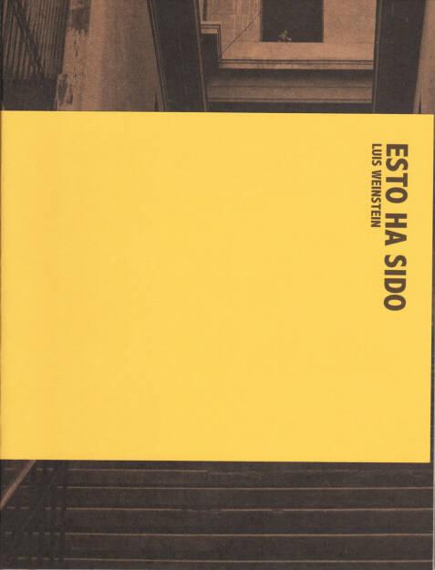 Luis Weinstein - Esto Ha Sido, Kettler Verlag 2015, Cover - http://josefchladek.com/book/luis_weinstein_-_esto_ha_sido_1, © (c) josefchladek.com (05.10.2015)