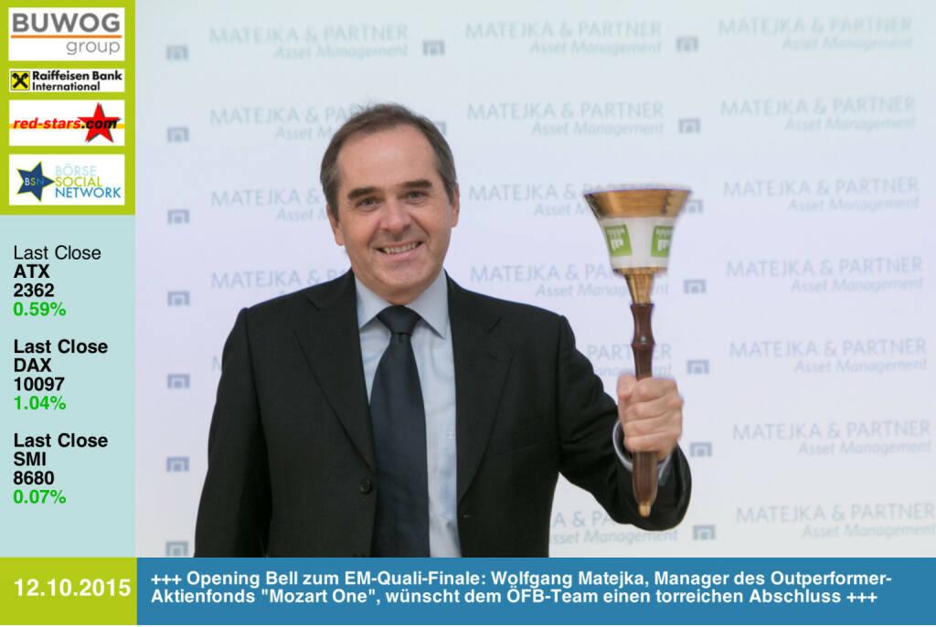 #openingbell am 12.10. zum EM-Quali-Finale: Wolfgang Matejka, Manager des Outperformer-Aktienfonds Mozart One wünscht dem ÖFB-Team einen torreichen Abschluss http://www.openingbell.eu (12.10.2015)