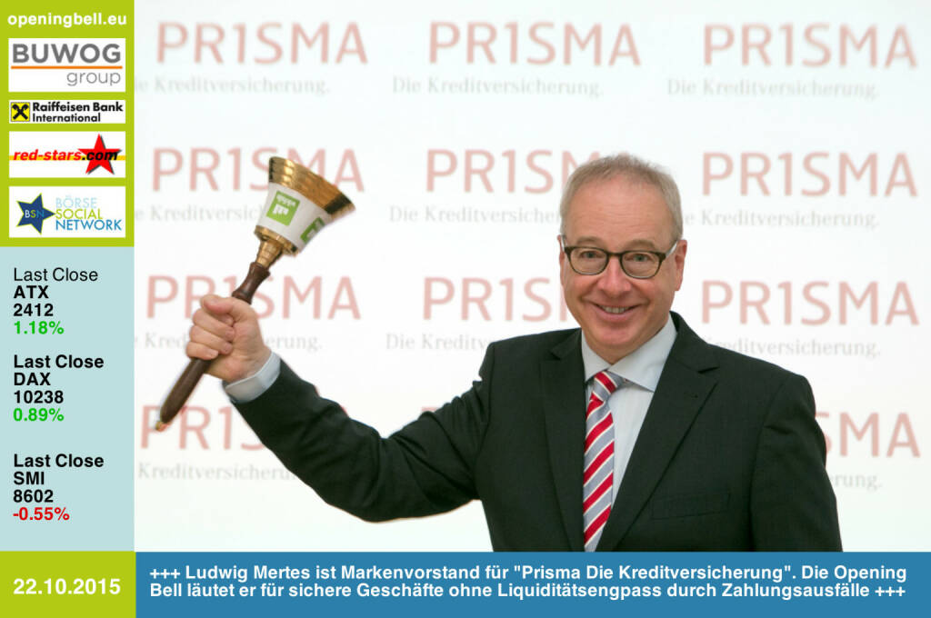 #openingbell am 22.10.: Ludwig Mertes ist Markenvorstand für Prisma Die Kreditversicherung. Die Opening Bell läutet er für sichere Geschäfte ohne Liquiditätsengpass durch Zahlungsausfälle http://www.openingbell.eu (22.10.2015)