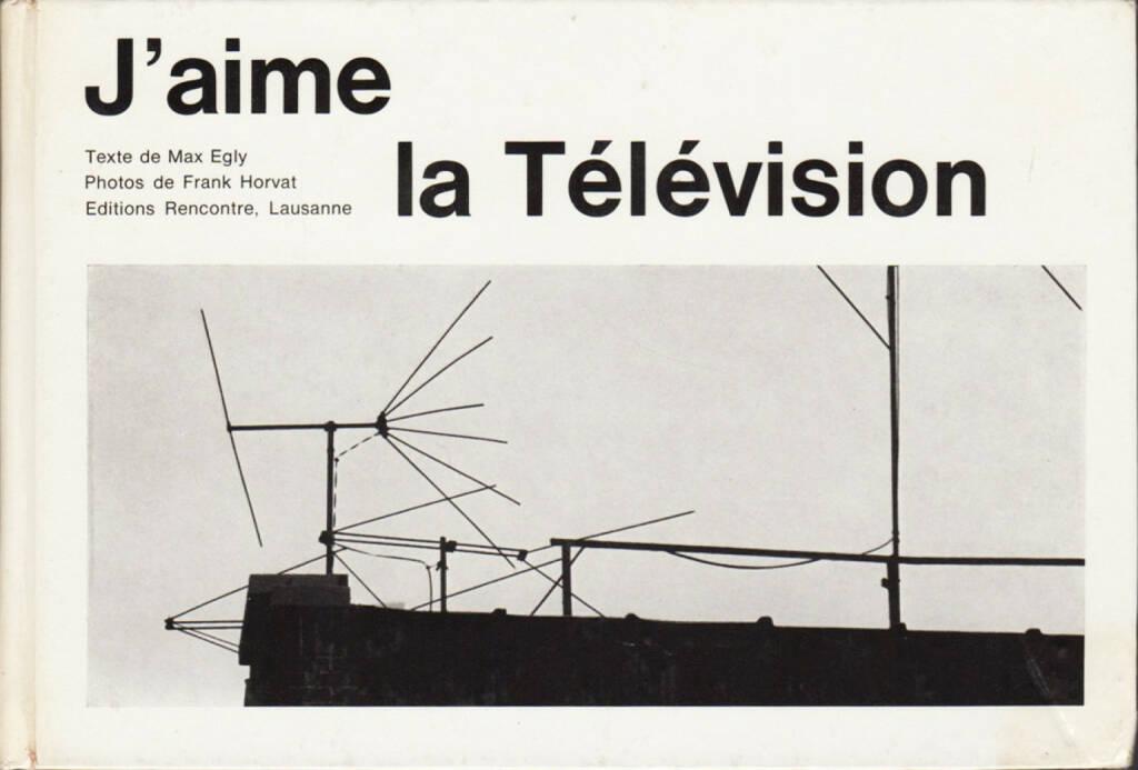 Max Egly & Franck Horvat - J'aime la Télévision, Editions Rencontre 1962, Cover - http://josefchladek.com/book/max_egly_franck_horvat_-_jaime_la_television, © (c) josefchladek.com (24.10.2015)