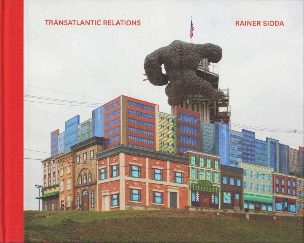 Rainer Sioda - Transatlantic Relations, Pogo Books 2014, Cover - http://josefchladek.com/book/rainer_sioda_-_transatlantic_relations, © (c) josefchladek.com (27.10.2015)