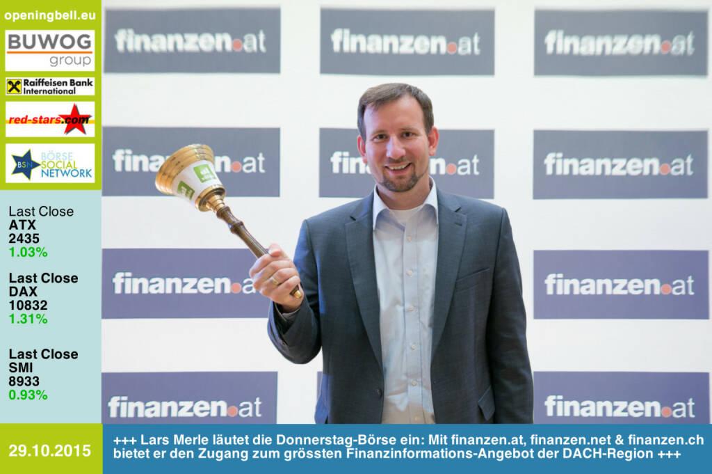#openingbell am 29.10: Lars Merle läutet die Donnerstag-Börse ein: Mit finanzen.at, finanzen.net & finanzen.ch bietet er den Zugang zum grössten Finanzinformations-Angebot der DACH-Region http://www.openingbell.eu  (29.10.2015)