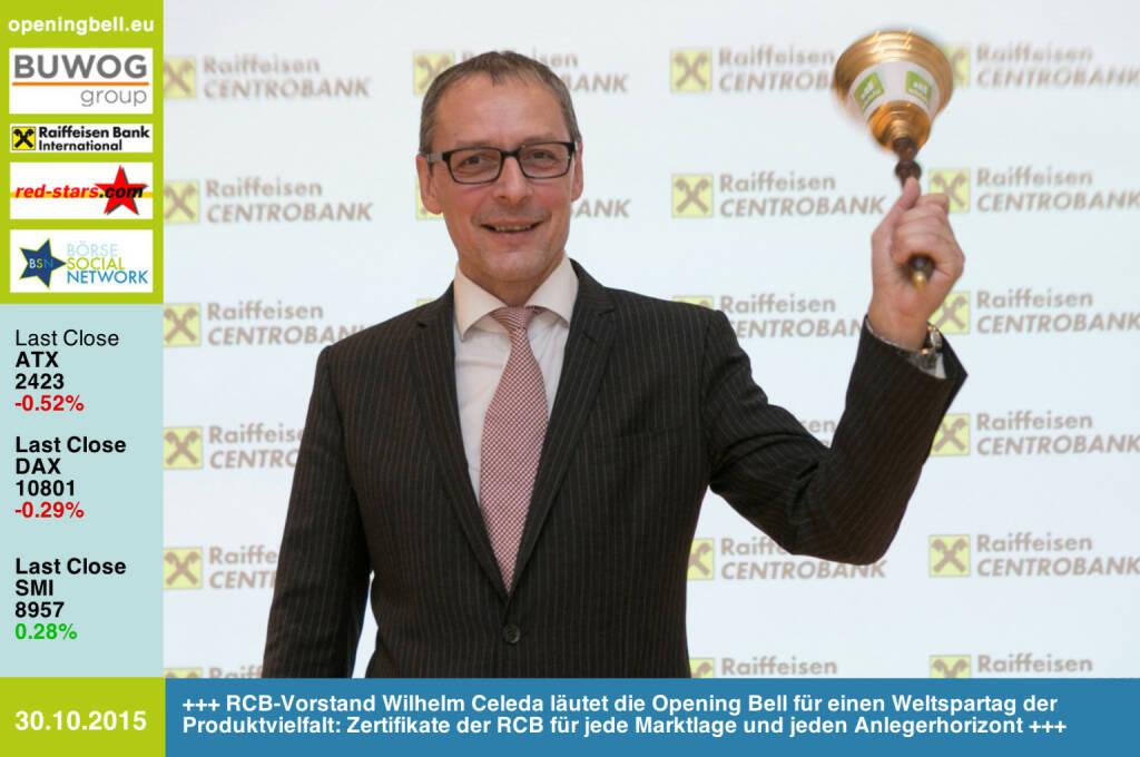 #openingbell am 30.10:  RCB-Vorstand Wilhelm Celeda läutet die Opening Bell für einen Weltspartag der Produktvielfalt: Zertifikate der RCB für jede Marktlage und jeden Anlegerhorizont http://www.rcb.at http://www.openingbell.eu (30.10.2015)