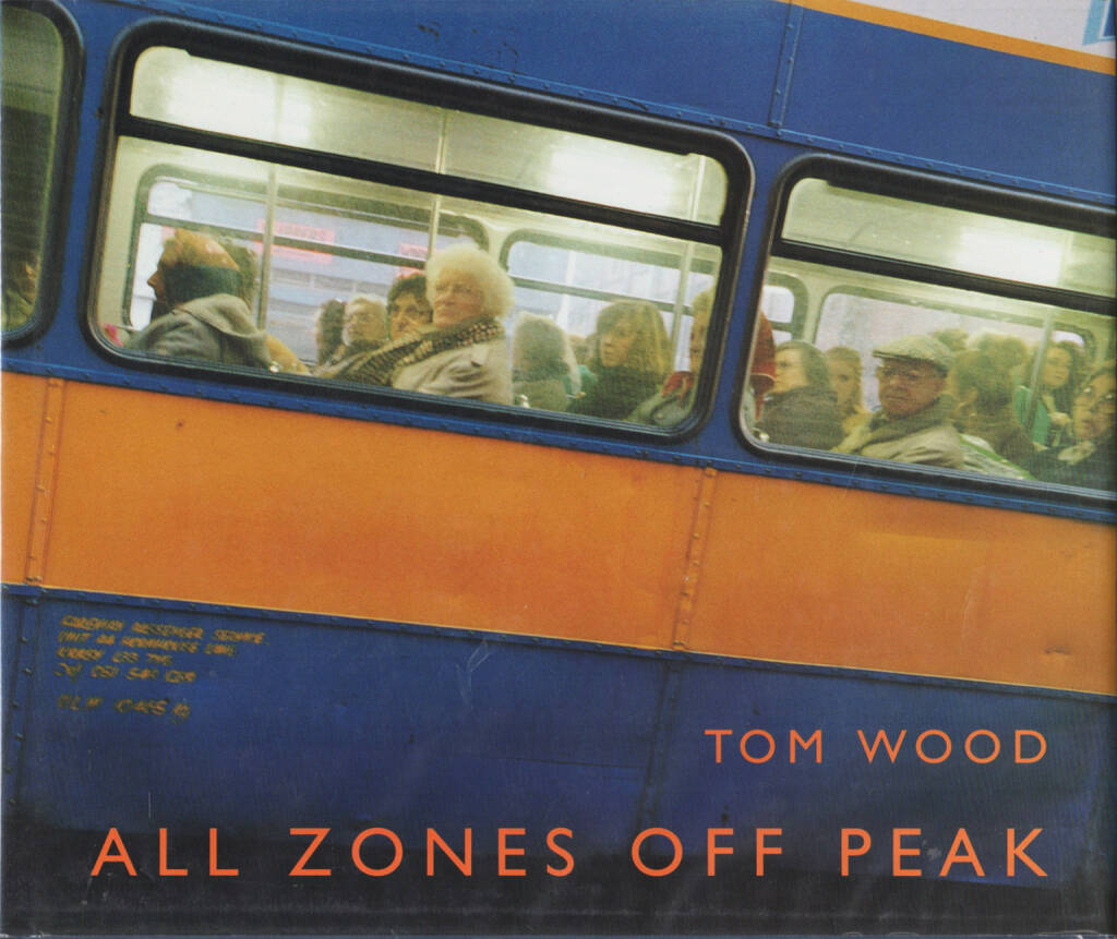 Tom Wood - All Zones Off Peak, Dewi Lewis 1998, Cover - http://josefchladek.com/book/tom_wood_-_all_zones_off_peak, © (c) josefchladek.com (03.11.2015)