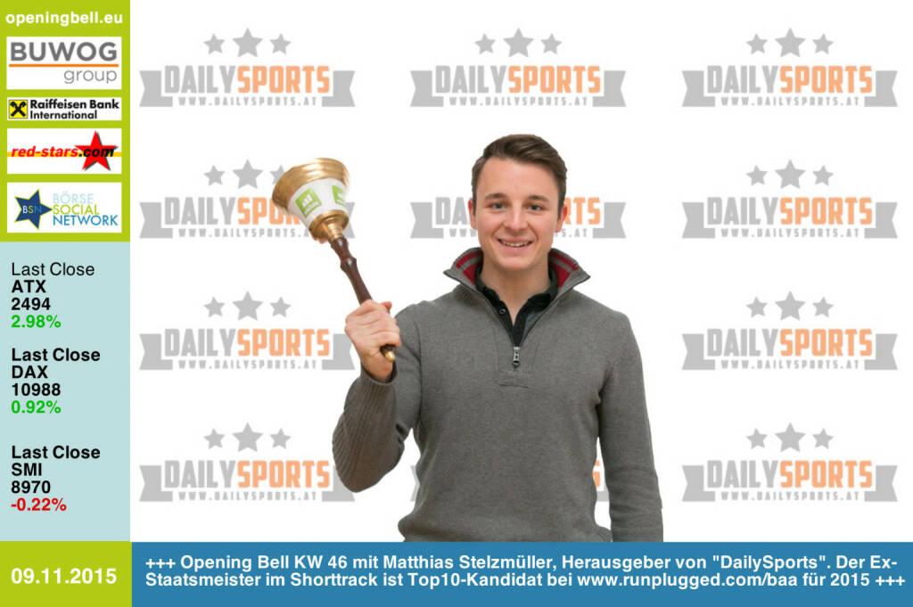 #openingbell am 9.11.: Opening Bell KW 46 mit Matthias Stelzmüller, Herausgeber von DailySports. Der Ex-Staatsmeister im Shorttrack ist Top10-Kandidat bei www.runplugged.com/baa für 2015 http://www.dailysports.at http://www.openingbell.eu (09.11.2015)