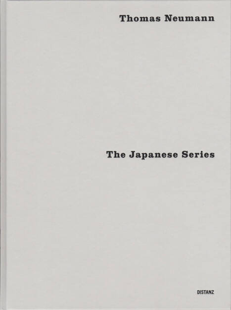 Thomas Neumann - The Japanese Series, Distanz 2015, Cover - http://josefchladek.com/book/thomas_neumann_-_the_japanese_series, © (c) josefchladek.com (19.11.2015)