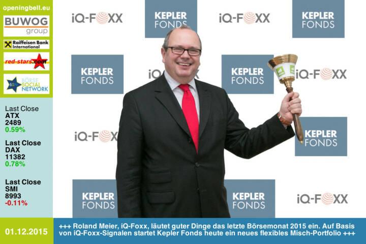 #openingbell am 1.12:  Roland Meier, iQ-Foxx, läutet mit der Opening Bell guter Dinge das letzte Börsemonat 2015 ein. Auf Basis von iQ-Foxx-Signalen startet Kepler Fonds heute ein neues flexibles Misch-Portfolio https://www.kepler.at/ https://goo.gl/GfX0kT http://www.iq-foxx.com http://www.openingbell.eu