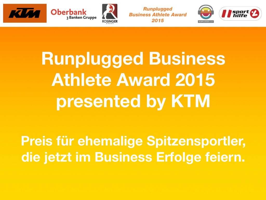 Runplugged Business Athlete Award 2015 presented by KTM, Preis für ehemalige Spitzensportler, die jetzt im Business Erfolge feiern. (01.12.2015)