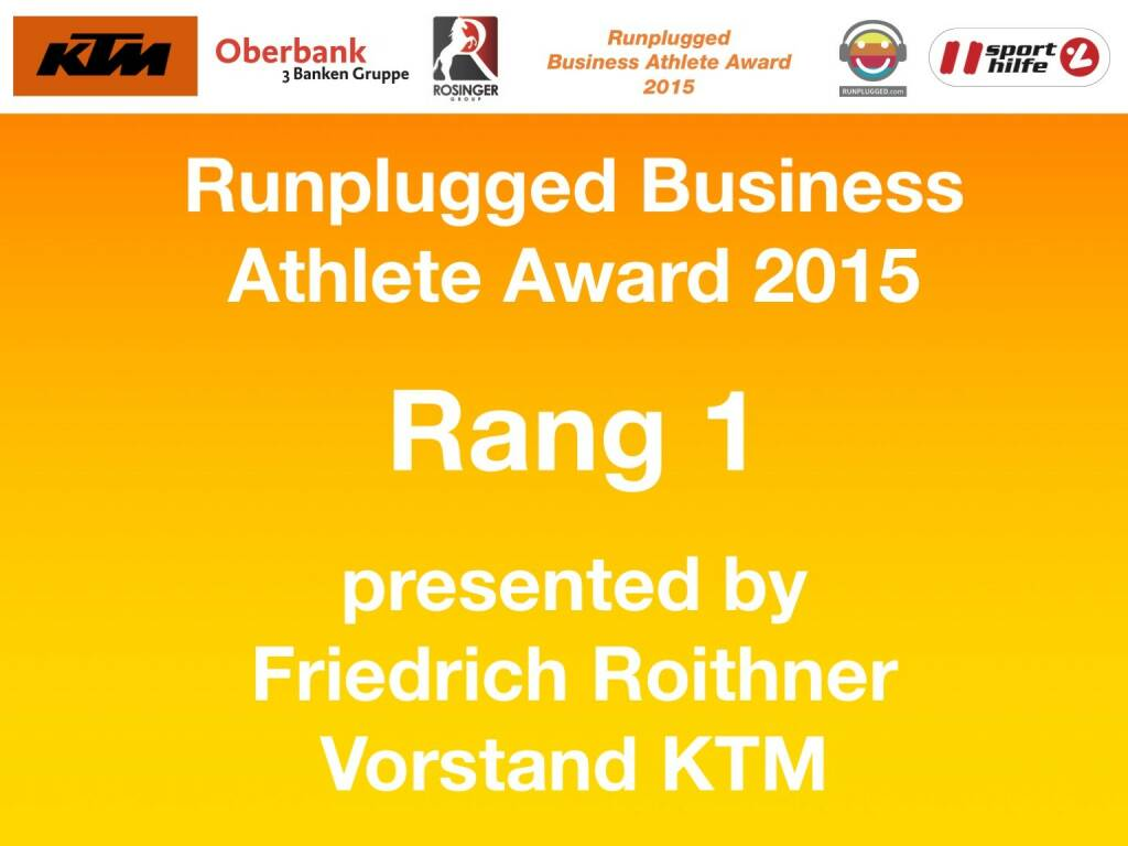 Runplugged Business Athlete Award 2015 Rang 1 presented by Friedrich Roithner, Vorstand KTM (01.12.2015)