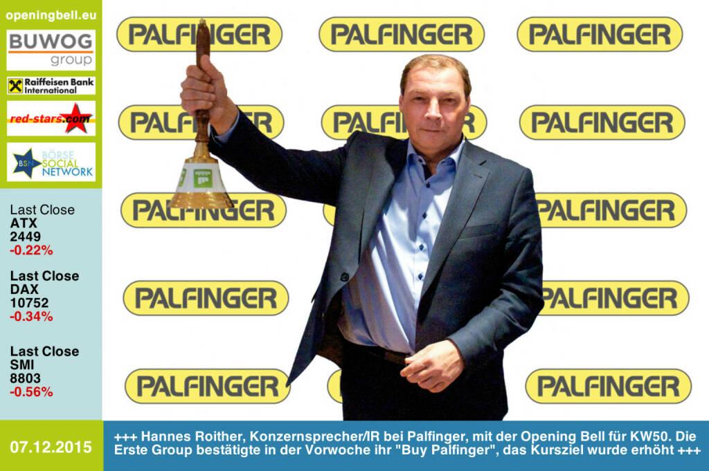 #openingbell am 7.12: Hannes Roither, Konzernsprecher/IR bei Palfinger, mit der Opening Bell für KW50. Die Erste Group bestätigte in der Vorwoche ihr Buy Palfinger, das Kursziel wurde erhöht http://www.palfinger.com http://www.openingbell.eu (07.12.2015)