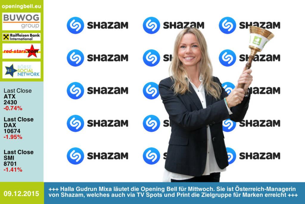 #openingbell am 9.12: Halla Gudrun Mixa läutet die Opening Bell für Mittwoch. Sie ist Österreich-Managerin von der Top-App Shazam. Shazam erreicht auch via TV Spots und Print die Zielgruppe für Marken http://www.openingbell.eu http://www.shazam.com (09.12.2015)