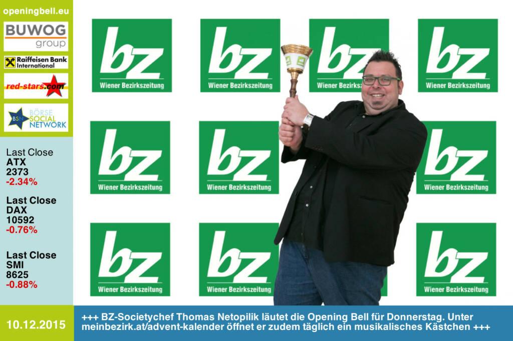 #openingbell am 10.12: BZ-Societychef Thomas Netopilik läutet die Opening Bell für Donnerstag. Unter http://www.meinbezirk.at/advent-kalender öffnet er zudem täglich ein musikalisches Kästchen http://www.openingbell.eu (10.12.2015)