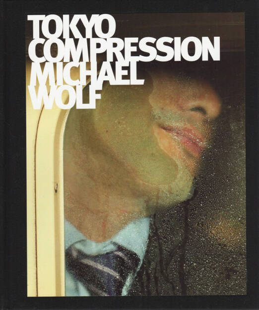 Michael Wolf - Tokyo Compression, Peperoni Books 2010, Cover - http://josefchladek.com/book/michael_wolf_-_tokyo_compression, © (c) josefchladek.com (11.12.2015)
