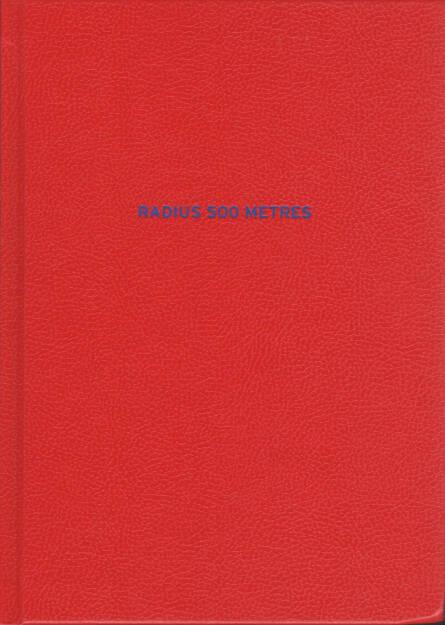 Terje Abusdal - Radius 500 Metres, Journal 2015, Cover - http://josefchladek.com/book/terje_abusdal_-_radius_500_metres, © (c) josefchladek.com (15.12.2015)
