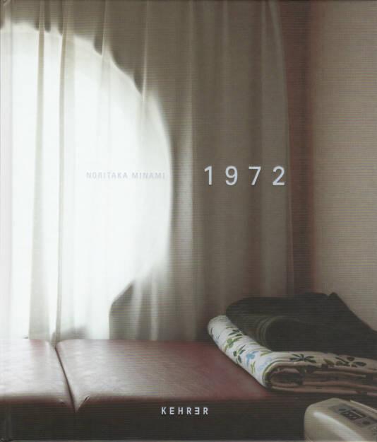 Noritaka Minami - 1972, Kehrer Verlag 2015, Cover - http://josefchladek.com/book/noritaka_minami_-_1972, © (c) josefchladek.com (15.12.2015)