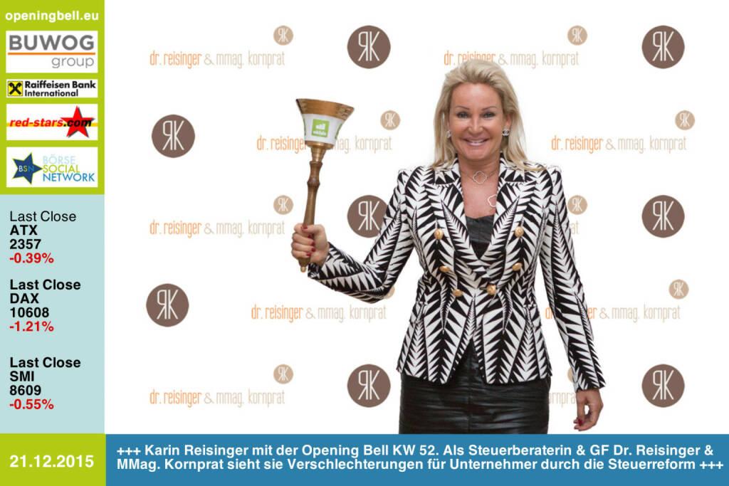 #openingbell am 21.12: Karin Reisinger mit der Opening Bell KW 52. Als Steuerberaterin & GF Dr. Reisinger & MMag. Kornprat sieht sie Verschlechterungen für Unternehmer durch die Steuerreform http://www.reisinger-kornprat.at/ http://www.openingbell.eu (21.12.2015)