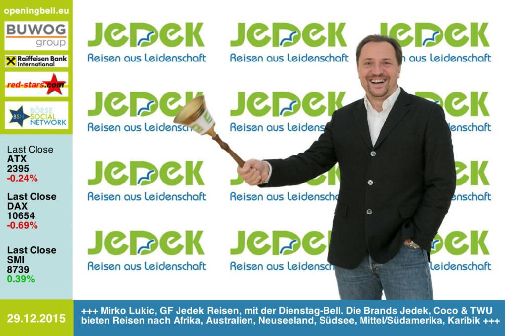 #openingbell am 29.12.: Mirko Lukic, GF Jedek Reisen, mit der Opening Bell für Dienstag. Die Brands Jedek, Coco & TWU bieten Reisen nach Afrika, Australien, Neuseeland, Südsee, Mittel/Südamerika und in die Karibik  (29.12.2015)