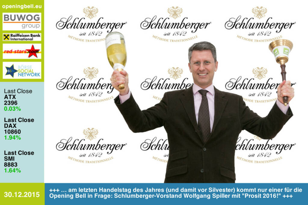 #openingbell am 30.12.: Am letzten Handelstag des Jahres (und damit vor Silvester) kommt nur einer für die Opening Bell in Frage - Schlumberger-Vorstand Wolfgang Spiller mit Prosit 2016! http://www.schlumberger.at http://www.openingbell.eu (30.12.2015)