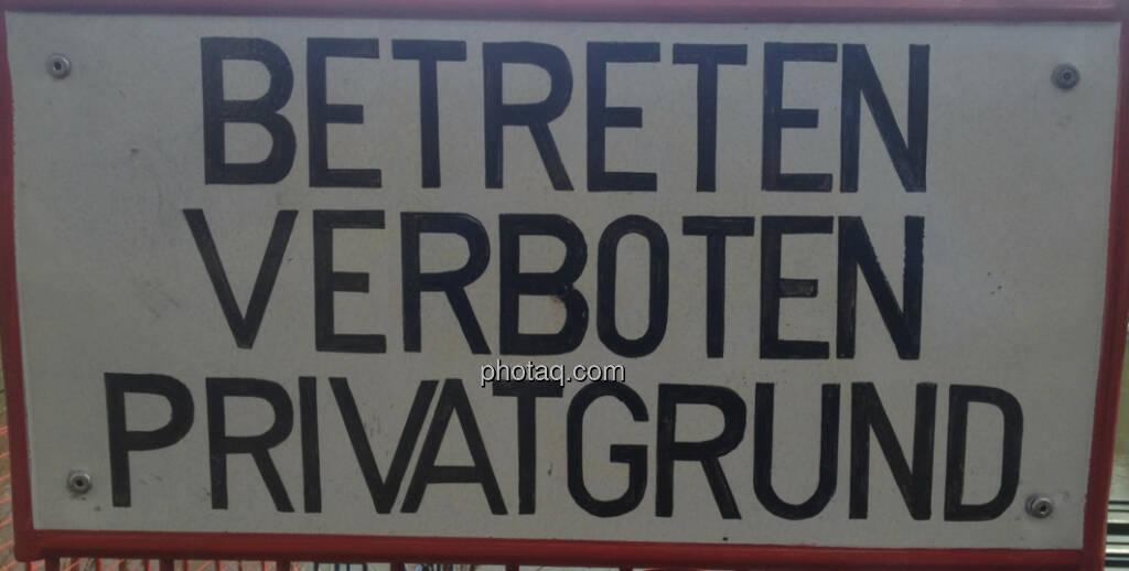 Betreten verboten, Privatgrund. (01.04.2013)