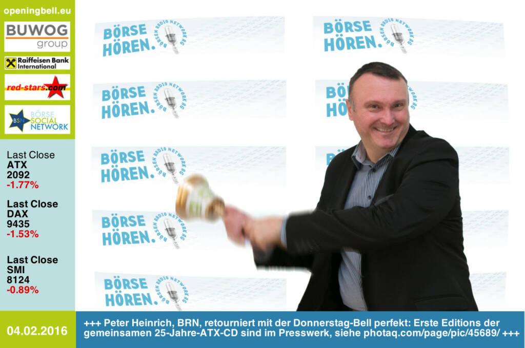 #openingbell am 4.2: Peter Heinrich, BRN, retourniert mit der Donnerstag-Opening Bell perfekt: Erste Editions der gemeinsamen 25-Jahre-ATX-CD sind im Presswerk,  siehe photaq.com/page/pic/45689/ http://www.boersenradio.at http://www.openingbell.eu (04.02.2016)