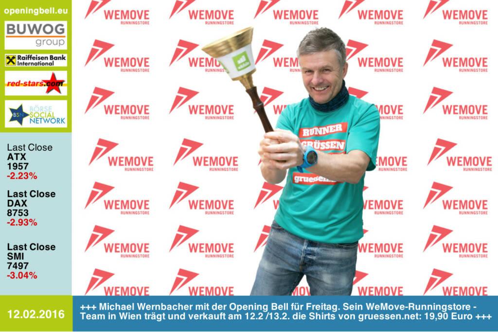 #openingbell am 12.2: Michael Wernbacher mit der Opening Bell für Freitag. Sein WeMove-Runningstore-Team in Wien trägt und verkauft am 12.2 /13.2. die Shirts von http://www.gruessen.net zu 19,90 Euro http://www.wemove.at/wemove-runningstore/ http://www.openingbell.eu  (12.02.2016)