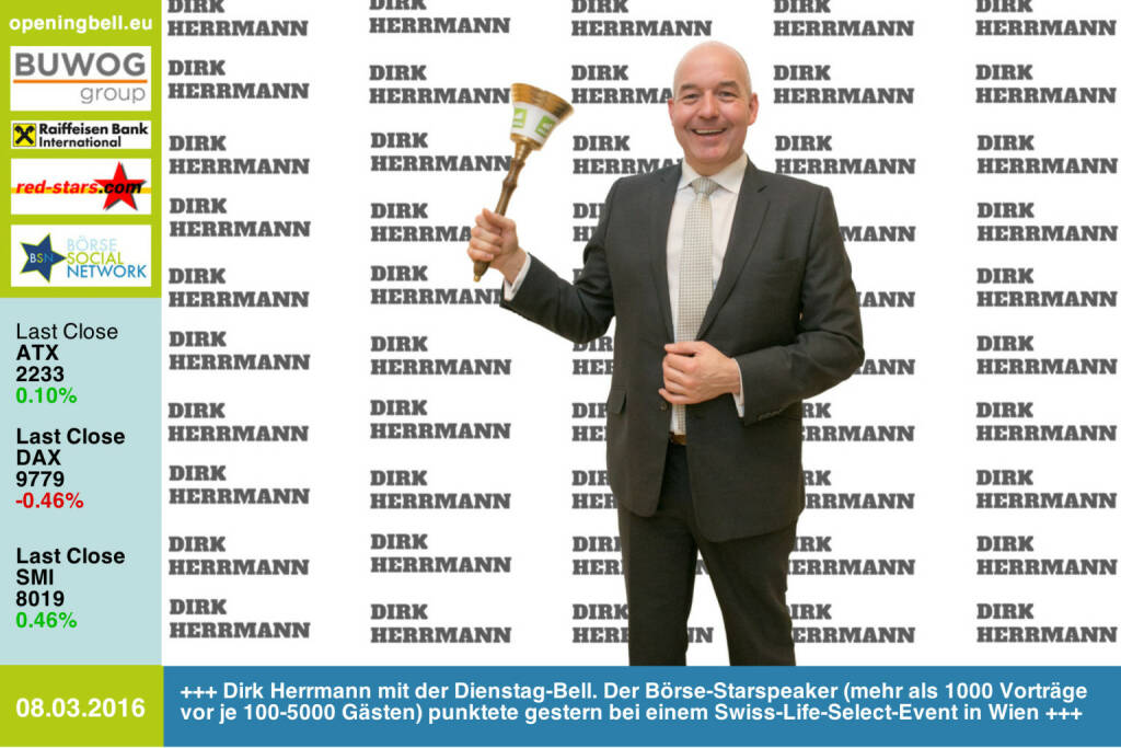 #openingbell am 8.3: Dirk Herrmann mit der Opening Bell für Dienstag. Der Börse-Starspeaker (mehr als 1000 Vorträge vor je 100-5000 Gästen) punktete gestern bei einem Swiss-Life-Select-Event in Wien http://www.openingbell.eu (08.03.2016)
