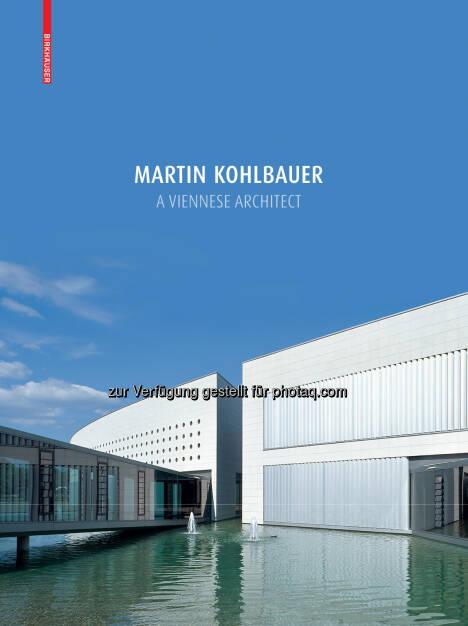 Martin Kohlbauer - A Viennese Architect : Durchdringung von Innen und Außen : Buchpräsentation : 30. März 2016, 18.30 Uhr, Bildungszentrum Simmering : Fotocredit: Birkhäuser Verlag (22.03.2016)
